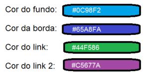 Observação: o código #HEX escrito aí nas caixas não é o das cores. Isso é um exemplo fictício. Não me matem. Obrigado.